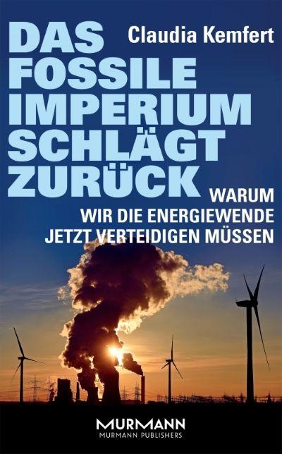 """""""Das fossile Imperium schlägt zurück"""" von Claudia Kemfert"""