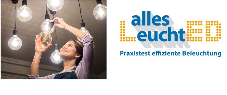 Aktion alles LeuchtED- Praxistest effiziente Beleuchtung